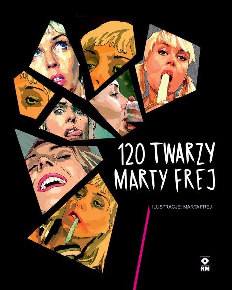 120 twarzy Marty Frej